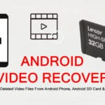 How To Recover Deleted or Lost Videos On Android Phone