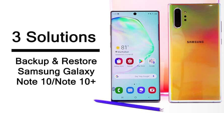Backup Samsung Galaxy Note 10 or Note 10 Plus And Restore Them Back