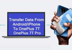 Copy Data From Android Or iPhone To OnePlus 7T Or OnePlus 7T Pro
