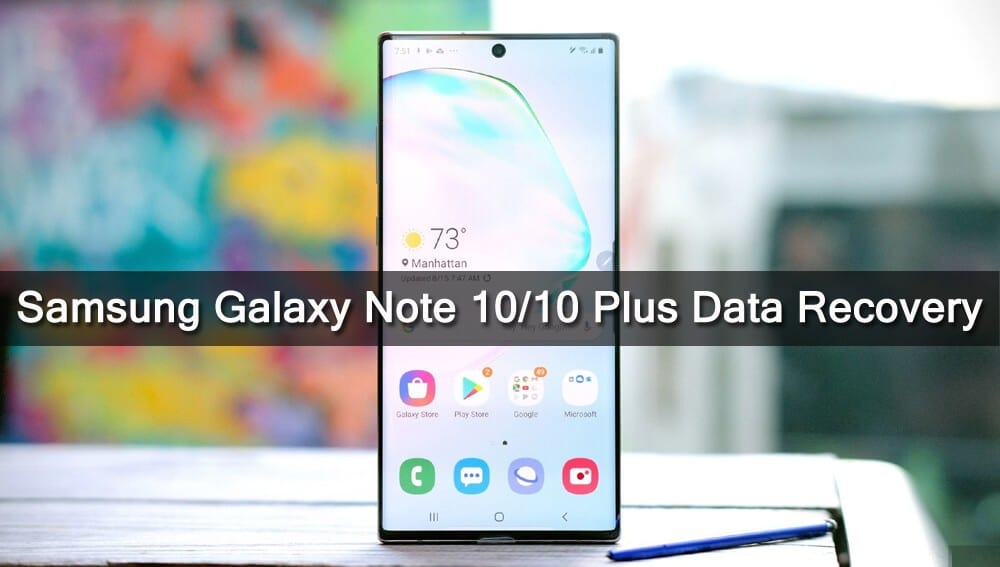 How To Recover Deleted Data From Galaxy Note 10/Note 10 Plus