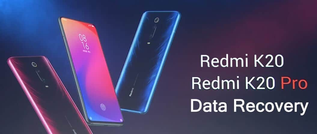 Redmi K20 or K20 Pro Data Recovery