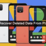How To Recover Deleted Data From Google Pixel 4/4 XL