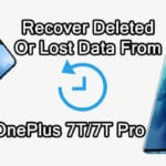 How To Recover Deleted Or Lost Data From OnePlus 7T/7T Pro