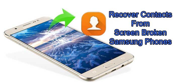 How To Get Off Contacts From Screen Broken Samsung Phones