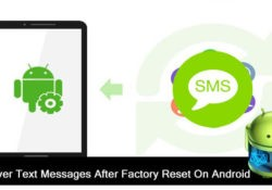 Android Text Messages Recovery After Factory Reset