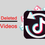 How To Recover Deleted TikTok Videos