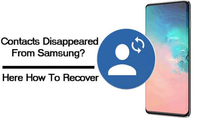 How To Recover Disappeared Contacts From Samsung