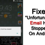"Fix ""Unfortunately, Email Has Stopped"" On Android"