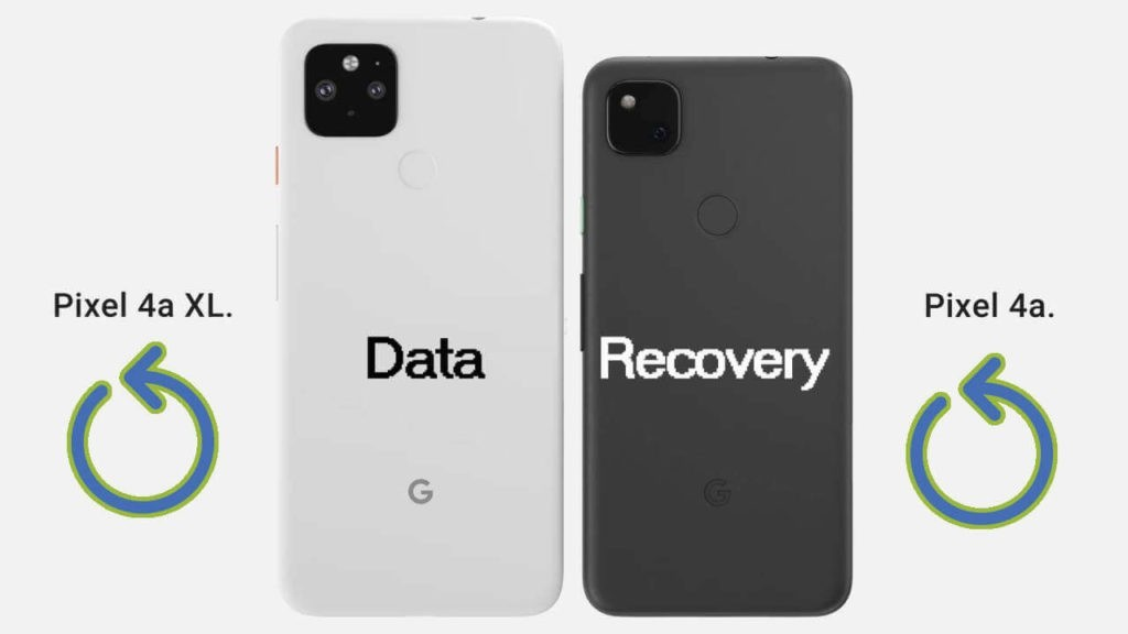Google Pixel 4a and Google Pixel 4a XL Data Recovery