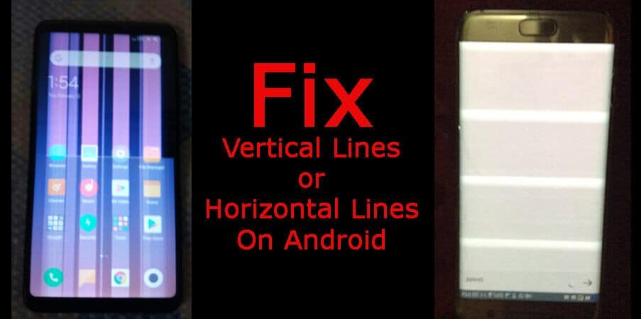 Learn To Fix Vertical Or Horizontal Lines On Android
