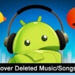 How To Recover Deleted Music/Songs From Android