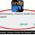 "How To Fix ""Unfortunately, Amazon Kindle Has Stopped"" On Android"
