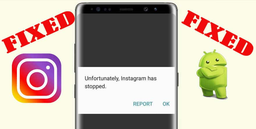Fixed Unfortunately Instagram Has Stopped On Android