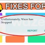 """[Fixed] """"Unfortunately, Waze Has Stopped"""" On Android"""