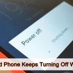 Android Phone Keeps Turning Off With Full Battery? Here How To Fix!