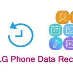 LG Data Recovery – Recover Deleted Data From LG Phone