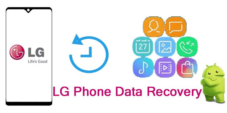 How To Recover Deleted Data From LG Phone