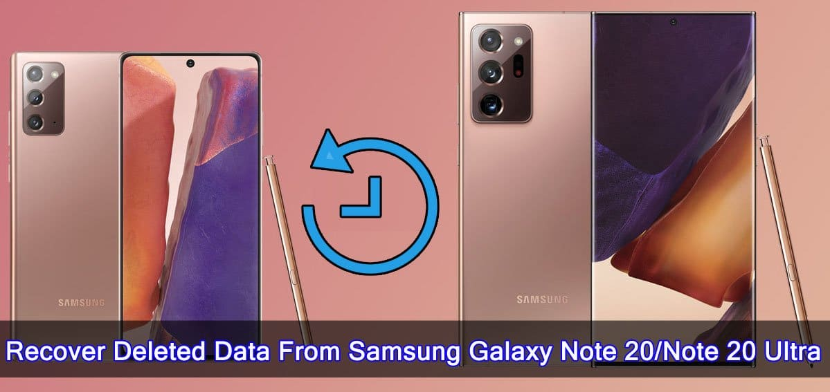How To Recover Deleted Data From Samsung Galaxy Note 20 or Note 20 Ultra