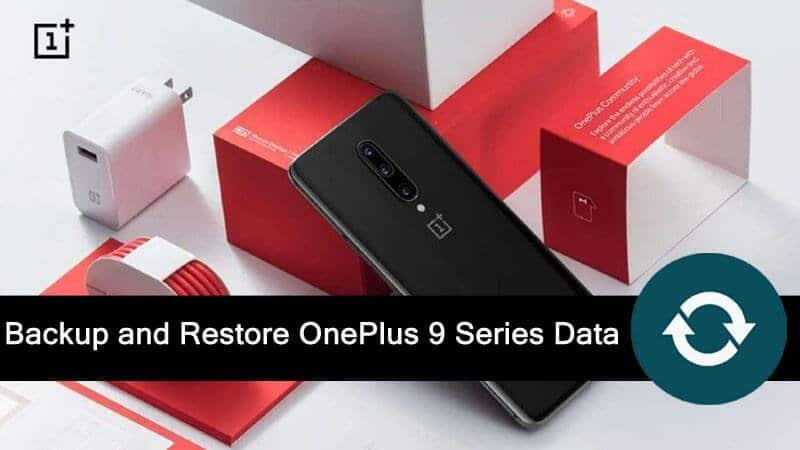 How To Backup and Restore OnePlus 9, 9 Pro or 9R
