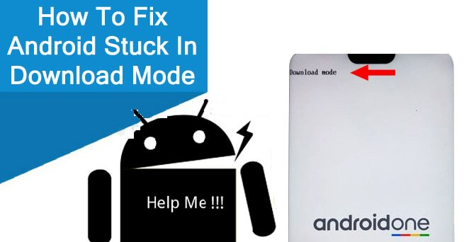 How To Fix Android Stuck In Download Mode