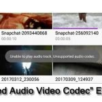 """How To Fix """"Unsupported Audio Video Codec"""" Error On Android"""