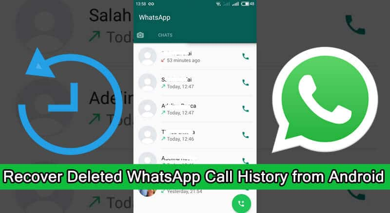 How To Recover Deleted WhatsApp Call Logs on Android