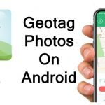 How To Geotag A Photo In Android [Easy Methods]