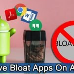 [Tips] How To Remove Bloat Apps On Android