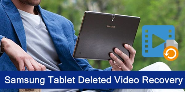 Samsung Tablet Video Recovery