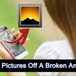 How To Get Pictures Off A Broken Android Phone