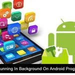 How To Stop Apps Running In Background On Android Programmatically