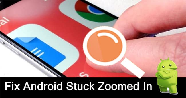 How To Fix Android Stuck Zoomed In
