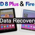 How To Recover Deleted Data From Amazon Kindle Fire HD 8/HD 8 Plus